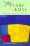 Modern Literary Theory: A Reader - Patricia Waugh, Philip Rice
