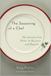 The Seasoning of a Chef: My Journey from Diner to Ducasse and Beyond - Doug Psaltis