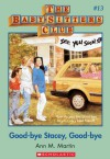 Good-bye Stacey, Good-bye (The Babysitters Club, #13) - Ann M. Martin
