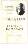 Fragrant Palm Leaves: Journals, 1962-1966 - Thích Nhất Hạnh