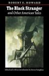 The Black Stranger and Other American Tales - Robert E. Howard, Steven Tompkins, Steve Tompkins