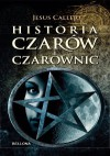 Historia czarów i czarownic - Jesús Callejo Cabo