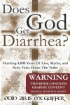 Does God Get Diarrhea?: Flushing 4,000 Years Of Lies, Myths, And Fairy Tales Down The Toilet - Odin Zeus McGaffer