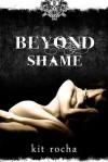 Beyond Shame (Beyond, #1) - Kit Rocha