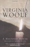 A Haunted House and Other Stories: The Complete Shorter Fiction of Virginia Woolf (Vintage Classics) - Virginia Woolf