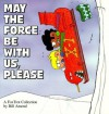 May the Force Be With Us, Please: A FoxTrot Collection - Bill Amend