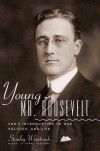 Young Mr. Roosevelt: FDR's Introduction to War, Politics, and Life - Weintraub Stan