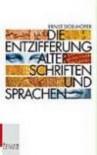 Die Entzifferung alter Schriften und Sprachen - Ernst Doblhofer