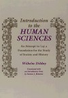 Introduction to the Human Sciences: An Attempt to Lay a Foundation for the Study of Society and History - Wilhelm Dilthey, Ramon J. Betanzos