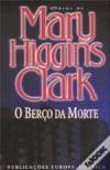 O Berço da Morte (Capa mole) - Mary Higgins Clark