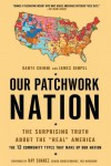 """Our Patchwork Nation: The Surprising Truth About the """"Real"""" America - Dante Chinni, James Gimpel Ph.D."""