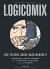 Logicomix: Eine epische Suche nach Wahrheit - Apostolos Doxiadis;Christos H Papadimitriou