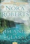 Island of Glass - Nora Roberts