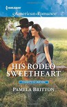 His Rodeo Sweetheart (Cowboys in Uniform) - Pamela Britton