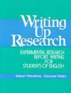 Writing Up Research: Experimental Research Report Writing for Students of English - Robert Weissburg