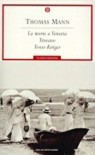 La morte a Venezia-Tristano-Tonio Kröger - Thomas Mann