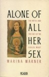 Alone of all Her Sex: The Myth and Cult of the Virgin Mary - Marina Warner