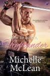 How to Lose a Highlander (The MacGregor Lairds) (Volume 1) - Michelle McLean