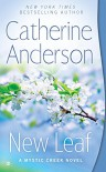 New Leaf: A Mystic Creek Novel - Catherine Anderson