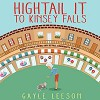 Hightail It To Kinsey Falls - Gayle Leeson, Renee Dodd