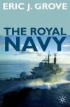 The Royal Navy Since 1815 - Eric Grove