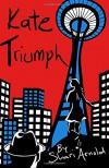 Kate Triumph - Shari Arnold