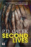 Second Lives - P.D. Cacek