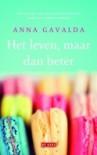 Het leven, maar dan beter - Anna Gavalda, Floor Borsboom