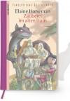 Zauberei im alten Haus - Elaine Horseman
