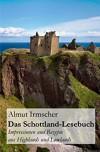 Das Schottland-Lesebuch: Impressionen und Rezepte aus Highlands und Lowlands - Almut Irmscher