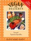 Vegan Delights: Gourmet Vegetarian Specialties - Jeanne Marie Martin