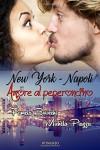 New York-Napoli, Amore al peperoncino (Italian Edition) - Pamela Boiocchi, Michela Piazza