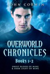 Overworld Chronicles Books 1-2: Sweet Blood of Mine & Dark Light of Mine - John Corwin