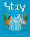 Stay: A Girl, a Dog, a Bucket List - Kate Klise, M. Sarah Klise