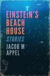 Einstein's Beach House - Jacob Appel