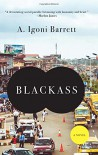 Blackass: A Novel - A. Igoni Barrett