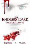 The Endless Dark - I Figli della Notte - Enedhil, Aranel