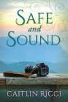 Safe and Sound - Caitlin Ricci