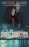 Sweet Seduction Sayonara (Sweet Seduction, Book 9): A Love At First Sight Romantic Suspense Series - Nicola Claire