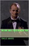 No One Will Ever Believe You - Emilio Amaro