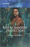 Bayou Shadow Protector (Bayou Magic) - Debbie Herbert