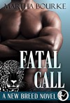 Fatal Call (New Breed Novels Book 4) - Martha Bourke, Debra Hartmann, Natasha Brown
