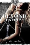 Beyond Jealousy (Beyond, #4) - Kit Rocha