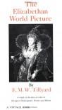 The Elizabethan World Picture (Vintage) - Eustace M. Tillyard