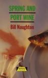 Spring And Port Wine - Bill Naughton