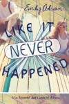 Like It Never Happened - Emily Adrian