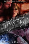 The Little Things - Moira Rogers