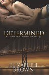 Determined - Elizabeth Brown