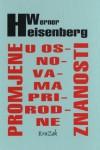 Promjene u osnovama prirodne znanosti: šest predavanja; Slika svijeta suvremene fizike; Razvoj kvantne teorije i njezinih tumačenja na Heisenbergovu tragu - Werner Heisenberg, Tomislav Petković