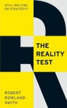 The Reality Test: Still Relying on Strategy? - Robert Rowland Smith